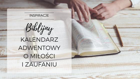 Biblijny kalendarz adwentowy dla singli i narzeczonych o miłości i zaufaniu do pobrania za darmo